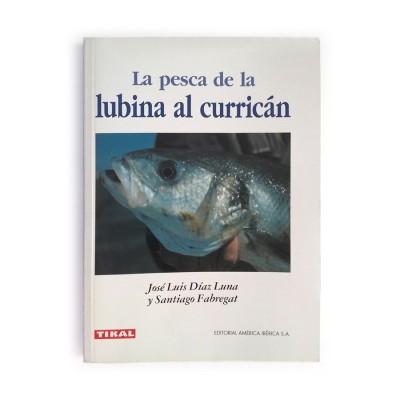 L. LA PESCA DE LA LUBINA LA CURRICAN